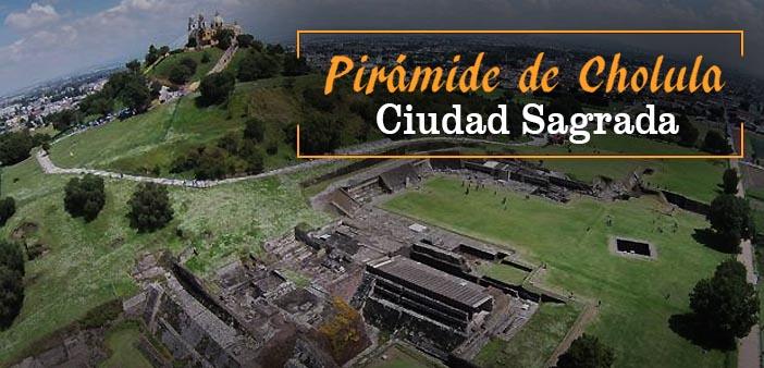 """La Pirámide de Cholula: Lo que no Sabias de la """"Ciudad Sagrada"""""""