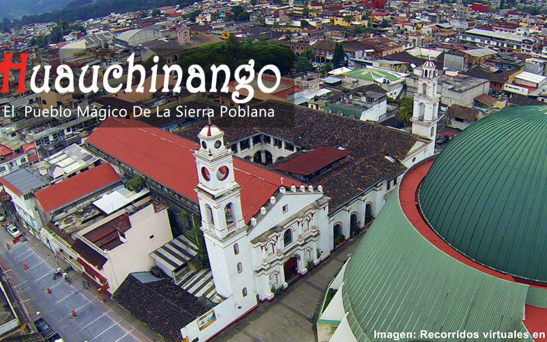 Huauchinango; El  Pueblo Mágico De La Sierra Poblana