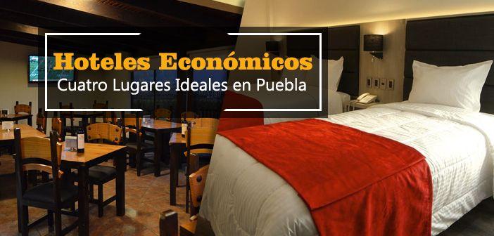 Los Mejores Hoteles Económicos en Puebla