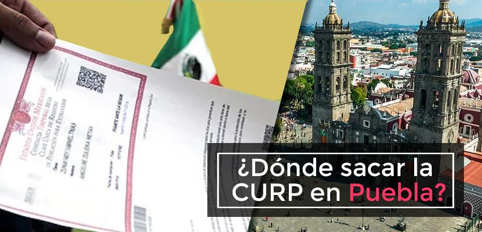 ¿Dónde sacar la CURP en Puebla?